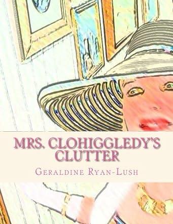 Mrs. Clohiggledy's Clutter