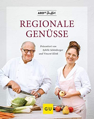 ARD Buffet - Regionale Genüsse: Präsentiert von Vincent Klink und Sybille Schönberger (GU Autoren-Kochbücher)