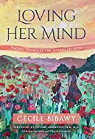 Loving Her Mind: Piecing Together the Shards of Hope