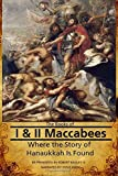 The Books of I & II Maccabees - Where The Story of Hanukkah Is Found