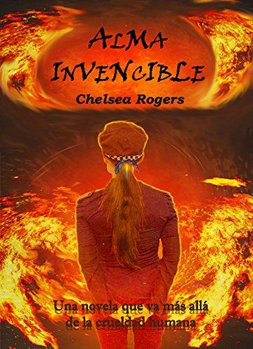 Alma invencible: Una novela que va más allá de la crueldad humana