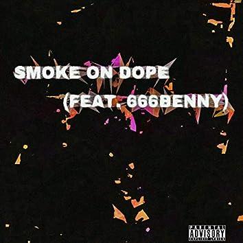 Smoke on Dope (feat. 666benny)