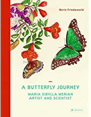 A Butterfly Journey: Maria Sibylla Merian. Artist and Scientist