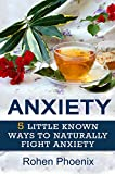 Anxiety: 5 Little Known Ways to Naturally Fight Anxiety