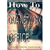 How to Install a Data Network in your Office: Installation, Connecting, Cabling, Cat5e, Cat6 (1 Book 3) (English Edition)