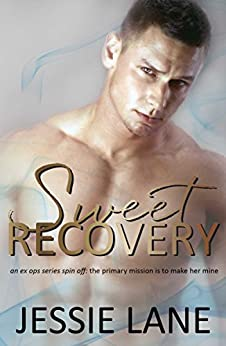 Sweet Recovery (Ex Ops Series Book 5) by [Jessie Lane]