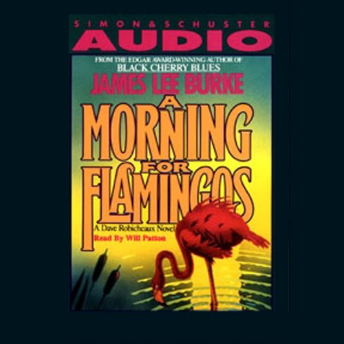 A Morning for Flamingos                   By:                                                                                                                                 James Lee Burke                               Narrated by:                                                                                                                                 Will Patton                      Length: 2 hrs and 47 mins     47 ratings     Overall 4.1