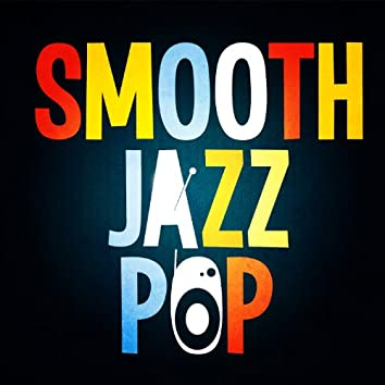 Smooth Jazz Pop - Hottest Songs for Easy Listening
