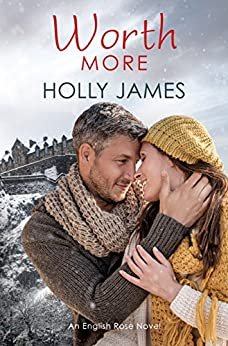 Worth More (English Rose Series Book 3) by [Holly James]