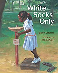 White Socks Only by Evelyn Coleman, illustrated by Tyrone Geter
