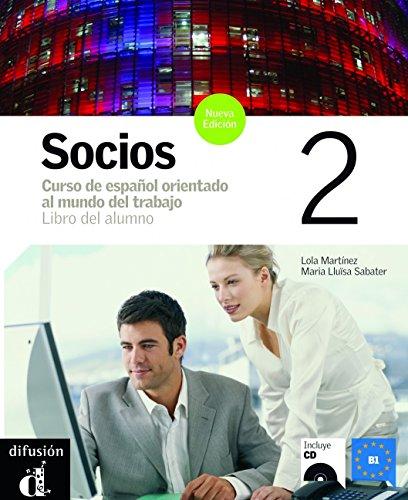 Socios. Libro del alumno. Con CD Audio.: Socios 2, Nueva edición. Libro del alumno + CD: Socios Nueva Edición 2 Libro del alumno + CD: Vol. 2 (Ele - Texto Español)