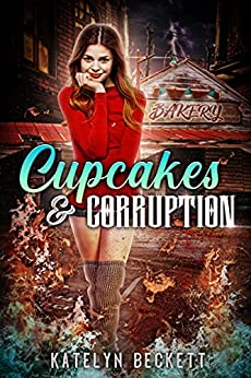 Cupcakes & Corruption: A Demonic Reverse Harem Tale (Sinfully Sweet Book 1) by [Katelyn Beckett]