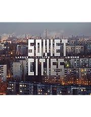 Soviet Cities: Labour, Life, Leisure