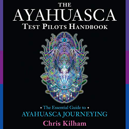 Couverture de The Ayahuasca Test Pilots Handbook