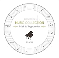 FIRE EMBLEM MUSIC COLLECTION : PIANO 〜Faith & Engagement〜
