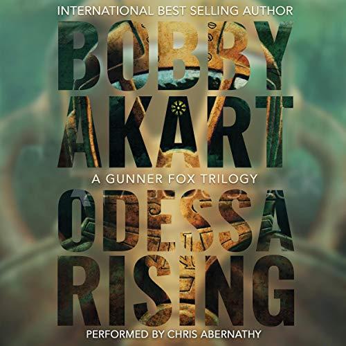 Odessa Rising: A Gunner Fox Trilogy Audiobook By Bobby Akart cover art