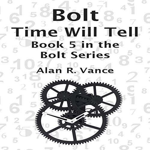Bolt: Time Will Tell audiobook cover art