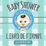 Baby Shower Libro de Firmas: ¡Es un Niño! - Libro de Invitados Para Baby Shower, Autógrafos, Mensajes Para Los Padres, Deseos Para El Bebé, Álbum de Fotos y Bitácora de Regalos