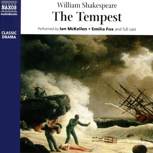 The Tempest                   By:                                                                                                                                 William Shakespeare                               Narrated by:                                                                                                                                 Sir Ian McKellen,                                                                                        Emilia Fox,                                                                                        Scott Handy,                   and others                 Length: 2 hrs and 7 mins     80 ratings     Overall 4.5