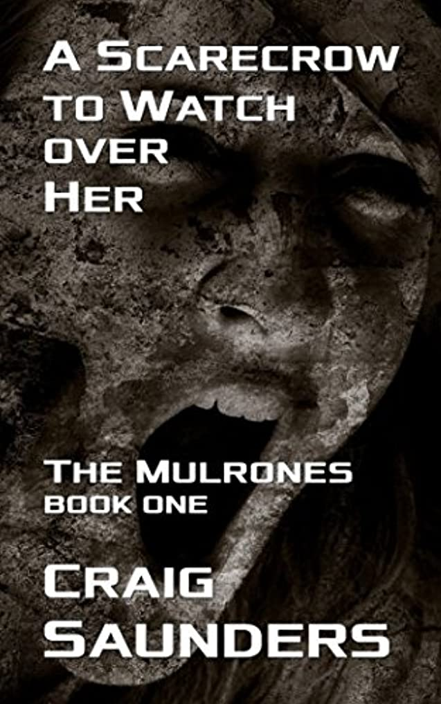 レンズ職業主にA Scarecrow to Watch over Her: A Mulrones Novella (The Mulrones)