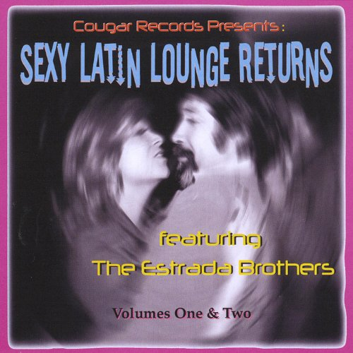 Sexy Latin Lounge Returns (Double CD, 32 Songs)