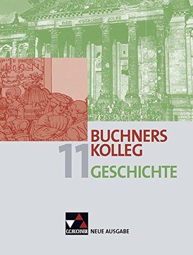 Buchners Kolleg Geschichte – Neue Ausgabe Bayern / Unterrichtswerk für die gymnasiale Oberstufe: Buchners Kolleg Geschichte – Neue Ausgabe Bayern / ... Unterrichtswerk für die gymnasiale Oberstufe