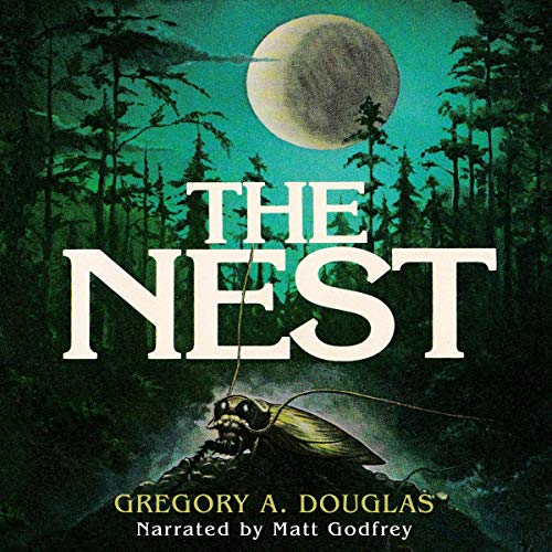 The Nest Audiobook By Gregory A. Douglas cover art