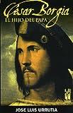 César Borgia. El hijo del Papa (ORREAGA)