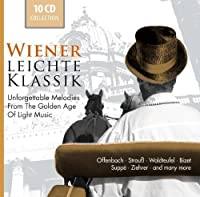 Wiener leichte Klassik: Unforgettable Melodies from the Golden Age of Light Music (2011-12-06)
