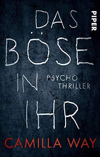 Das Böse in ihr: Psychothriller | Ein beklemmend guter Thriller, spannend bis zum Schluss