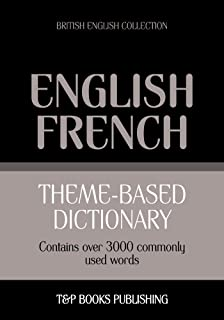 English-French Theme-Based Dictionary - 3000 Words: British English Collection (T&P Books)