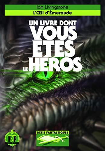 L'OEIL D'EMERAUDE - UN LIVRE DONT VOUS ETES LE HEROS - DEFIS FANTASTIQUES 18