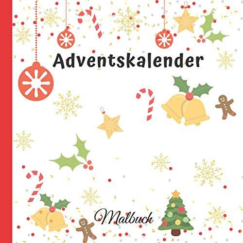 Adventskalender Malbuch: 24 Weihnachtsmotive zum Ausmalen für Kinder und Erwachsene