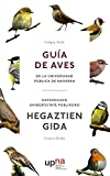 Guía de aves de la Universidad Pública de Navarra/Nafarroako Unibertsitate...