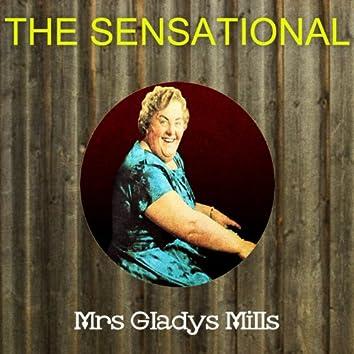 The Sensational Mrs Gladys Mills