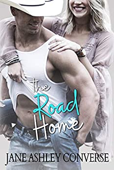 The Road Home (Backroads Series Book 2) by [Jane Ashley Converse]