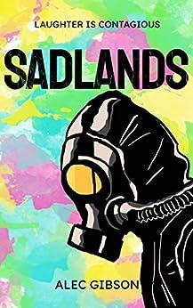 [Alec Gibson]のSadlands (English Edition)