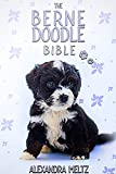 The Bernedoodle Bible: A Complete Guide to Bernedoodle for Learn Everything you Need to Know about Finding, Raising, Training, Socializing and Feeding with Tricks, Behaviors & Exercises