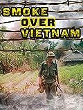 Smoke Over Vietnam