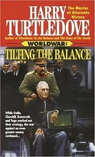 Tilting the Balance (Worldwar, Book Two) (Worldwar Series 2)