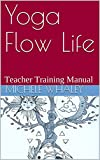 yoga flow life: teacher training manual (english edition)