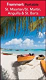 Frommer s Portable St. Maarten / St. Martin, Anguilla and St. Barts