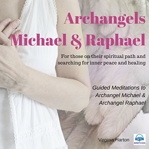 Meditation with Archangels Michael & Raphael audiobook cover art