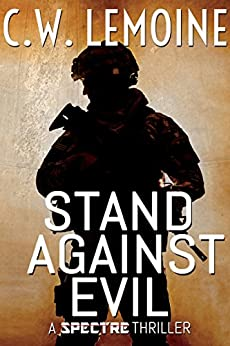 Stand Against Evil (The Spectre Series Book 6) by [C.W. Lemoine]