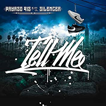 Tell Me (feat. Silencer)