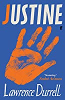 Justine: Rediscover One of the Century's Greatest Romances This Summer