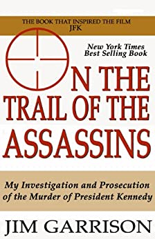 On the Trail of the Assassins by [Jim Garrison]