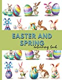 Easter And Spring Colouring Book: Easter Coloring Book For Kids Ages 3+ Color Design For Adults And Teens Too