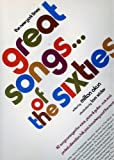 Great Songs of the Sixties 82 Songs Arranged for Voice, Piano & Guitar