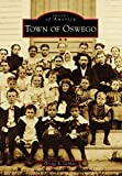 Town of Oswego (Images of America) (English Edition)